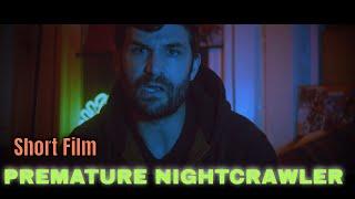 PREMATURE NIGHTCRAWLER - Award-Winning Comedy Short (2020) | By Mykee Morettini & Chris Stone