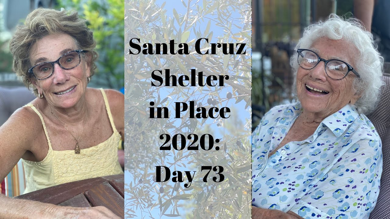 Santa Cruz Shelter in Place 2020: Day 73