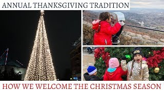 Annual Thanksgiving Tradition  - Welcoming the Christmas Season