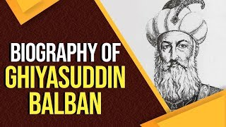 Biography of Ghiyasuddin Balban, 9th Sultan of the Mamluk dynasty, Iron & Blood Policy explained