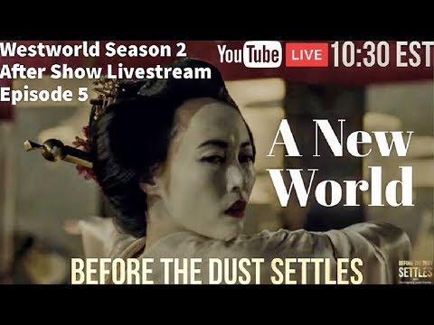 Westworld Season 2 Episode 5 - A New World ( Before The Dust Settles)