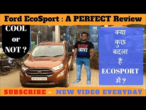 New FORD ECOSPORT : a complete & detailed review| varient| features