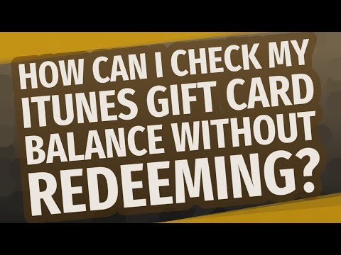 How Can I Check My ITunes Gift Card Balance Without Redeeming?