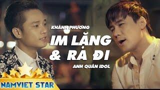 Im Lặng Và Ra Đi - Khánh Phương ft Anh Quân Idol (Trailer MV 4k Official)