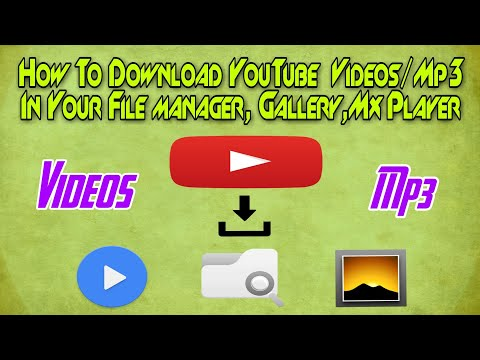 How To Download YouTube Videos/Mp3 In Your File Manager, Gallary,Mx Player Easily 100% Free