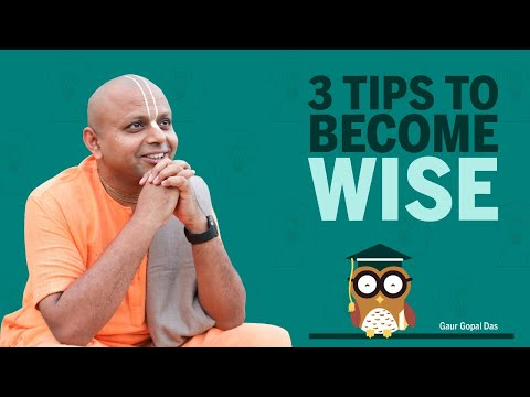 3 Tips To Become Wise   Gaur Gopal Das