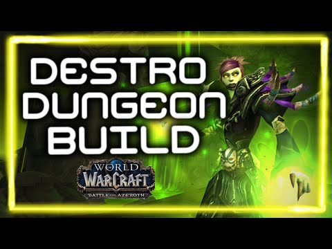 Destruction Warlock Dungeon Build WoW: Battle For Azeroth - Best AoE Burst?