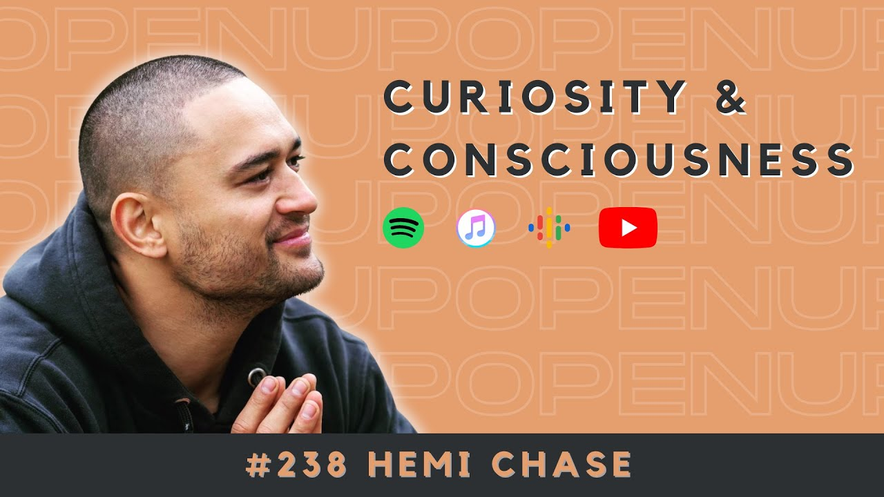 #238 Curiosity & Consciousness with Hemi Chase