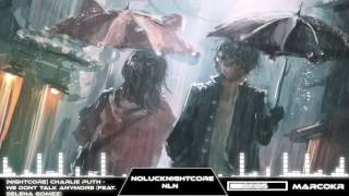[Nightcore] Charlie Puth - We Dont Talk Anymore (feat Selena Gomez)