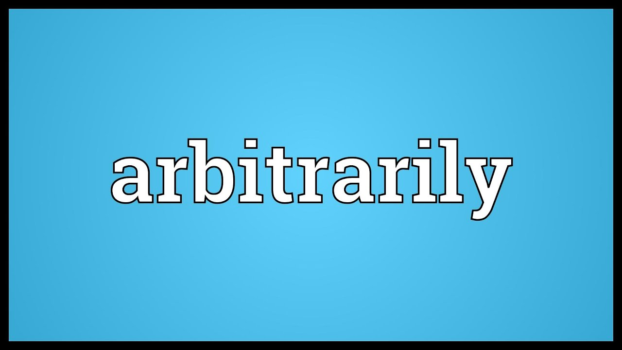 Arbitrarily Meaning - YouTube