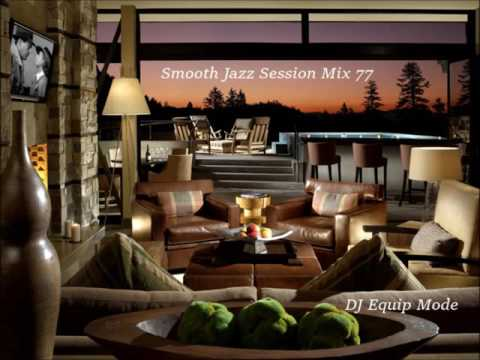 Smooth Jazz Session Mix 77