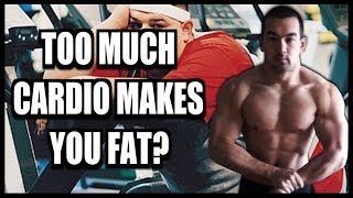 Too Much Cardio = Weight Gain? (Does Cardio Make You Fat?)