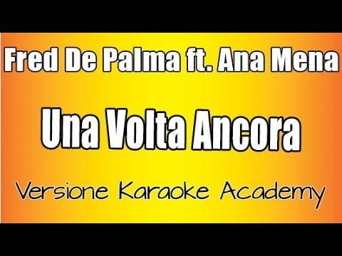 Karaoke Italiano  - Fred De Palma  ft  Ana Mena -  Una Volta Ancora