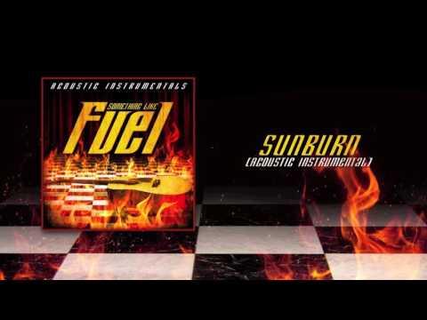 Fuel  - Sunburn (Acoustic Instrumental)