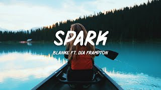 Blanke - Spark (Lyrics) ft. Dia Frampton