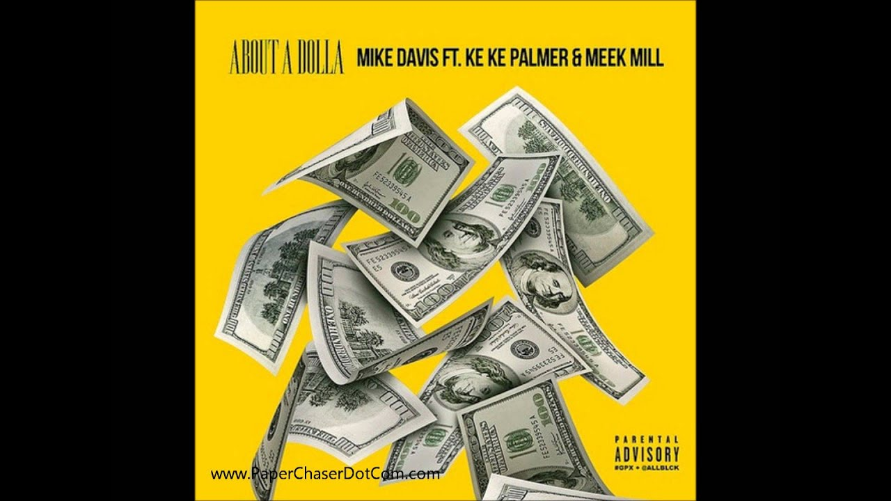 Mike Davis Ft Meek Mill Keke Palmer About A Dolla Prod Stoopidondabeat 2017 New Cdq Dirty