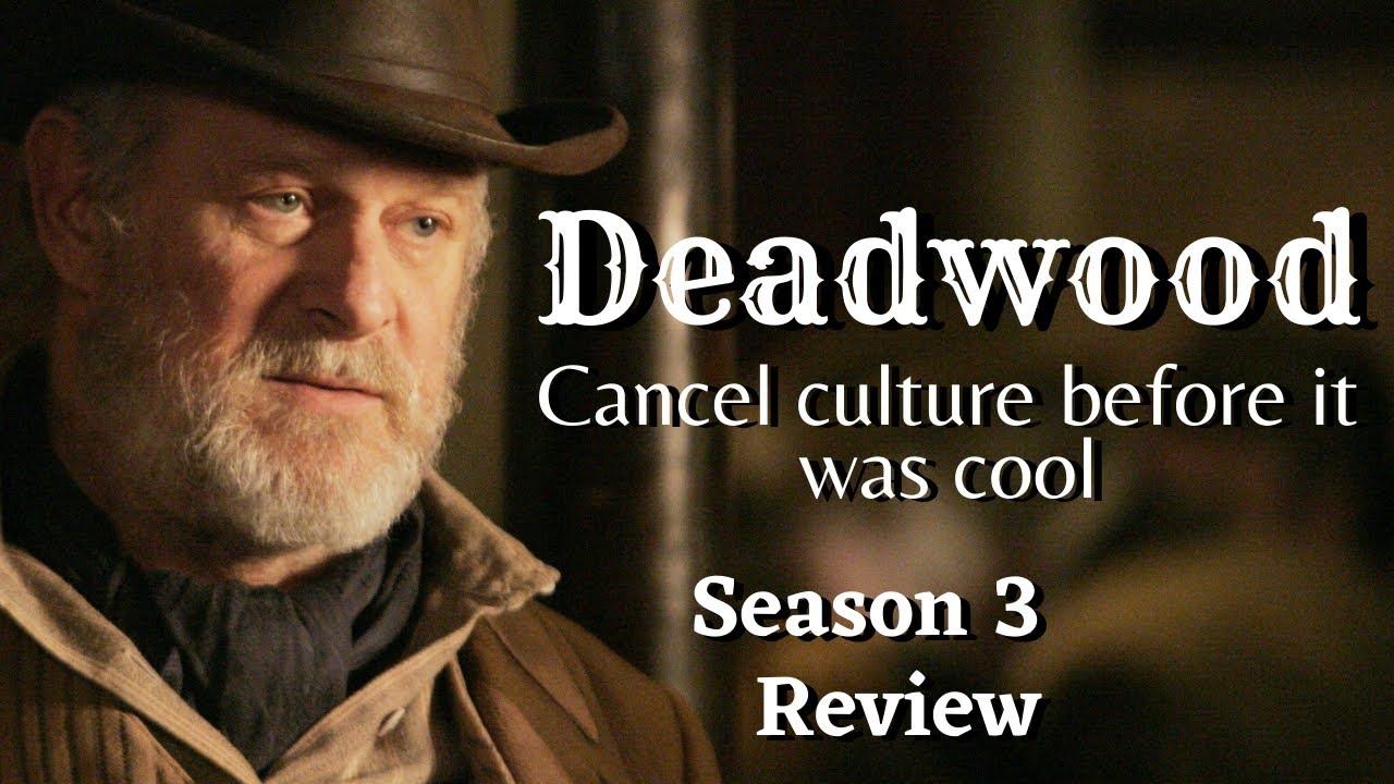Download Deadwood   Season 3 Review   WTF - Deadwood Cancelled!?