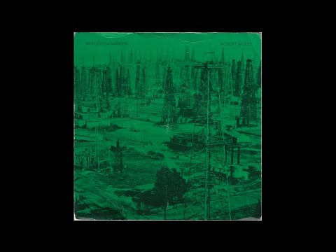 "Robert Wyatt - Arauco / Caimanera (1980) full 7"" Single"