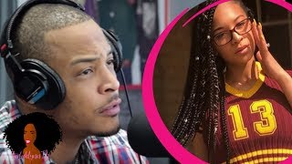 """TI BRAGS About Taking Daughter Deyjah To GYNO Appointments To Make Sure She's """"In Tact"""" #shes18"""