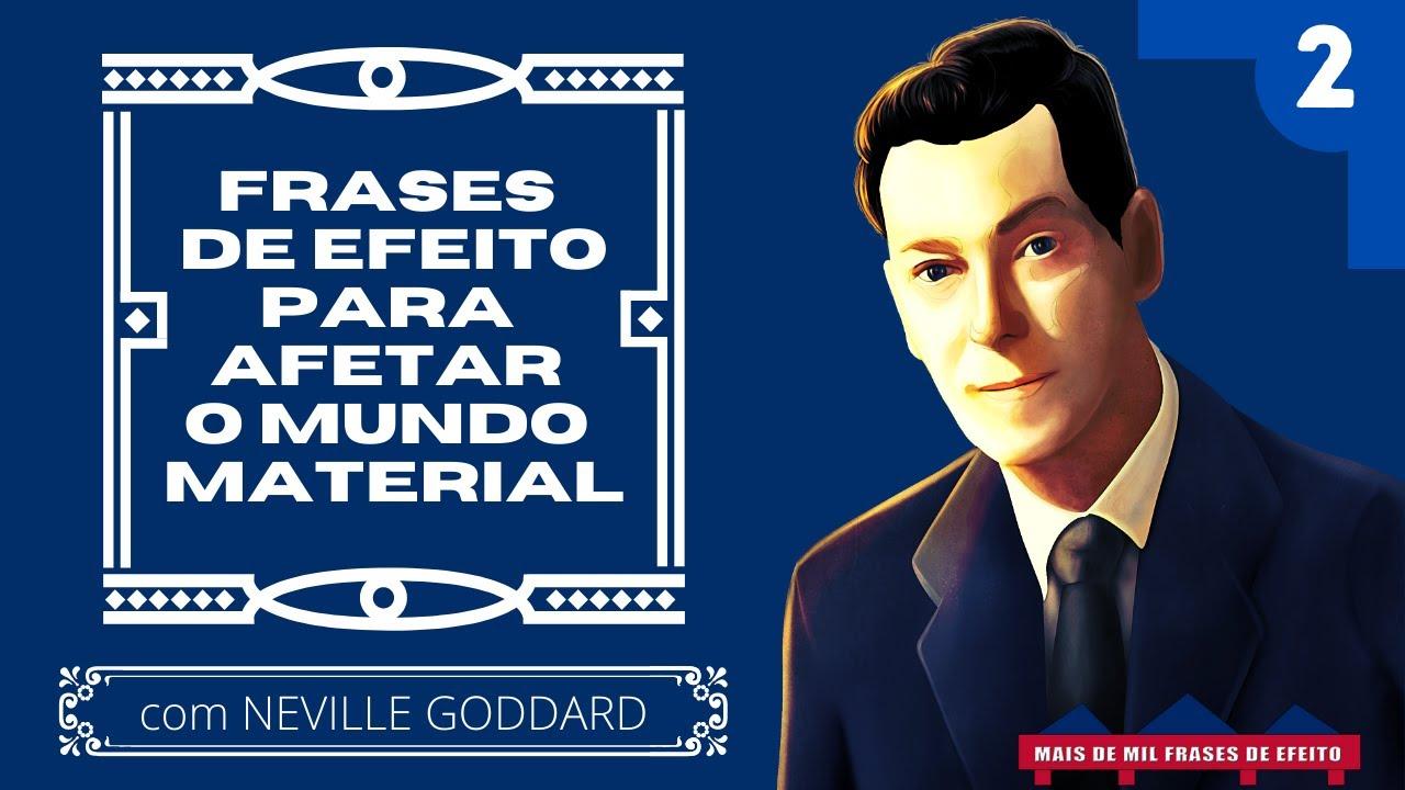 Frases De Efeito De Neville Goddard Para Afetar O Mundo