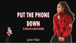 tatiana-manaois-put-the-phone-down