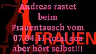 Frauen Tausch 07.04.2011 Andreas Ausraster (Doppelte Geschwindigkeit)