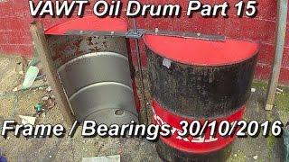 Vawt oil drum part 15 blade arms 30 10 2016