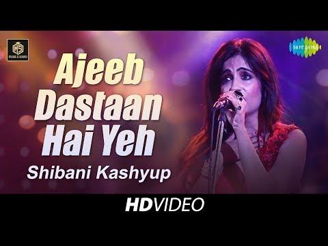 Ajeeb Dastan Hai Yeh   Shibani Kashyup   Cover Version   Old Is Gold   HD Video