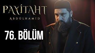 Payitaht Abdülhamid 76. Bölüm (HD)