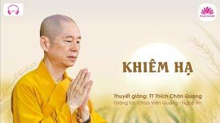 04. Khiêm hạ (TLĐĐ) - TT. Thích Chân Quang