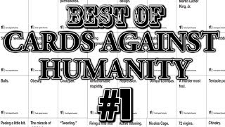 BEST OF CARDS AGAINST HUMANITY #1