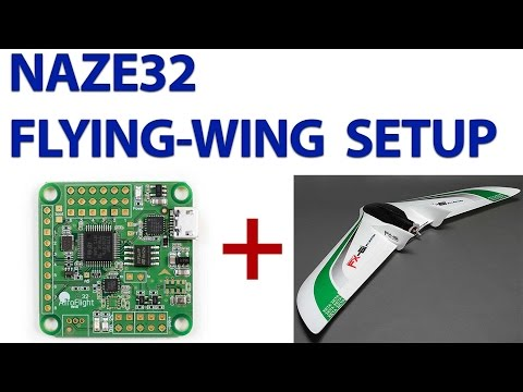 Setting up a Naze32 Board for a Flying Wing