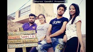 PG - Episode - 1 || DIWALI SPECIAL || Bharat Gandhi & Team ||