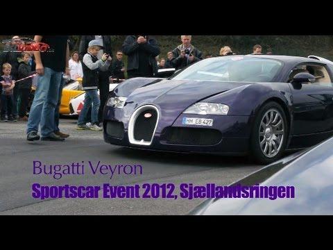 Bugatti Veyron Sound - Acceleration and driving fast! Sportscar Event at Sjællandsringen 2012