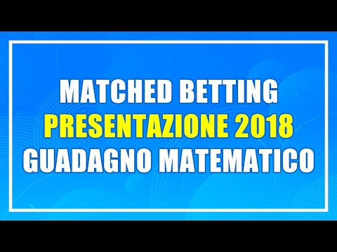 Matched Betting - Presentazione Guadagno Matematico - Come g