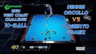 #6 - Dennis ORCOLLO vs Roberto 'Superman' GOMEZ / 2018 West Coast Challenge 10-Ball!