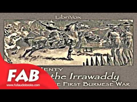 On the Irrawaddy, A Story of the First Burmese War Full Audiobook by G. A. HENTY by Historical
