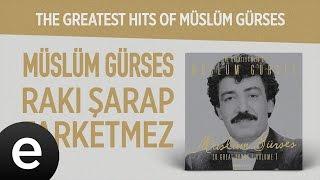 Rakı Şarap Fark Etmez (Müslüm Gürses) Official Audio #rakışarapfarketmez #müslümgürses - Esen Müzik