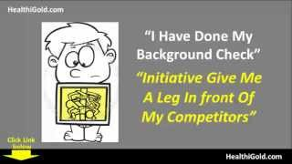 Self Background Check | Initiative Put Me In front Of My Competitors