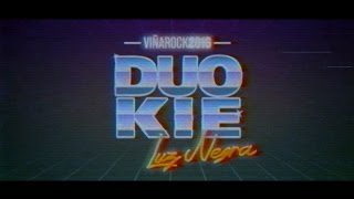 Duo Kie Live @Viñarock 2016   ı|ı   Luz Negra