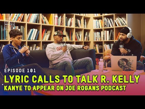 Lyric Perez Calls in to Talk R. Kelly, Kanye Going On Joe Rogan Podcast | Grass Routes Podcast #101