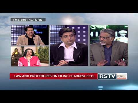 The Big Picture - Laws and procedures in filing chargesheets