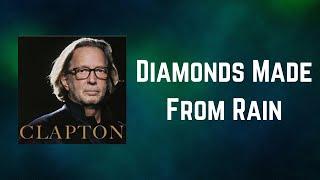 Eric Clapton - Diamonds Made From Rain (Lyrics)