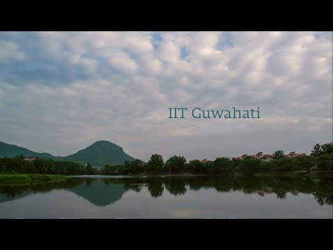 Life and Learning at IIT Guwahati