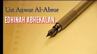 Lirik Lagu Edhinah Abhekalan  Ust Anwar Al-Abror 
