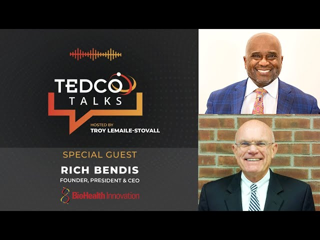 TEDCO Talks: Troy LeMaile-Stovall with Rich Bendis, BioHealth Innovation