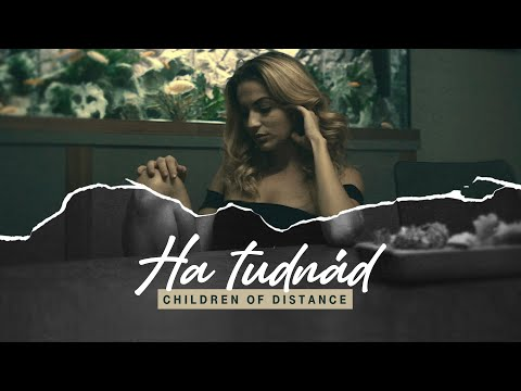 Children of Distance – Ha tudnád