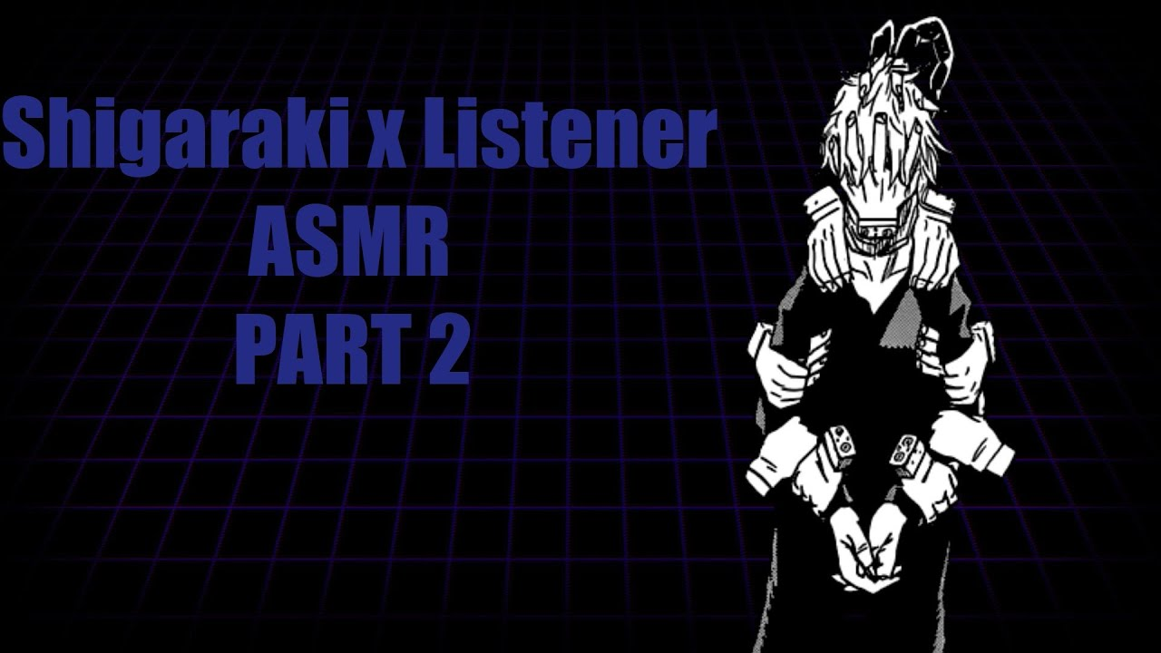Shigaraki x Listener ASMR Part 2