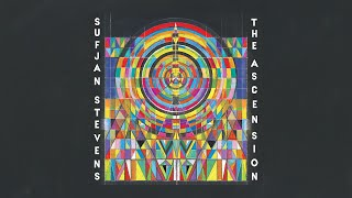 Sufjan Stevens - The Ascension [Official Full Album Stream]