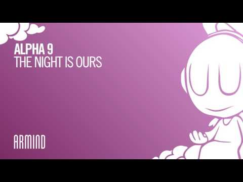 Alpha 9 - The Night Is Ours (Extended Mix)